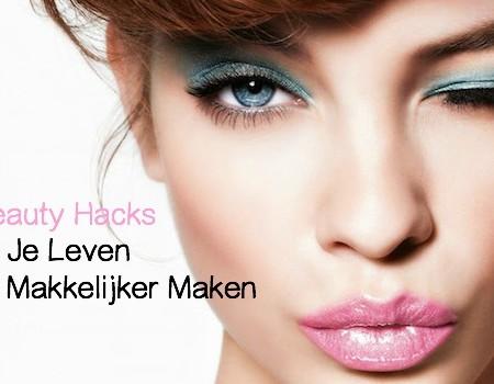 12 Beauty Hacks Die Je Leven Een Stuk Makkelijker Maken